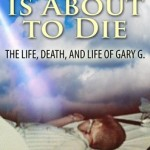 Excerpt: This Boy is About to Die: The Life, Death, and Life of Gary G.